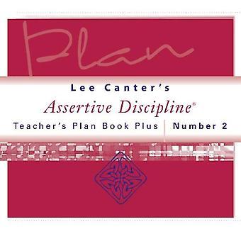 Teacher's Plan Book Plus #2 (Lee Canter's Assertive Discipline Workbooks)