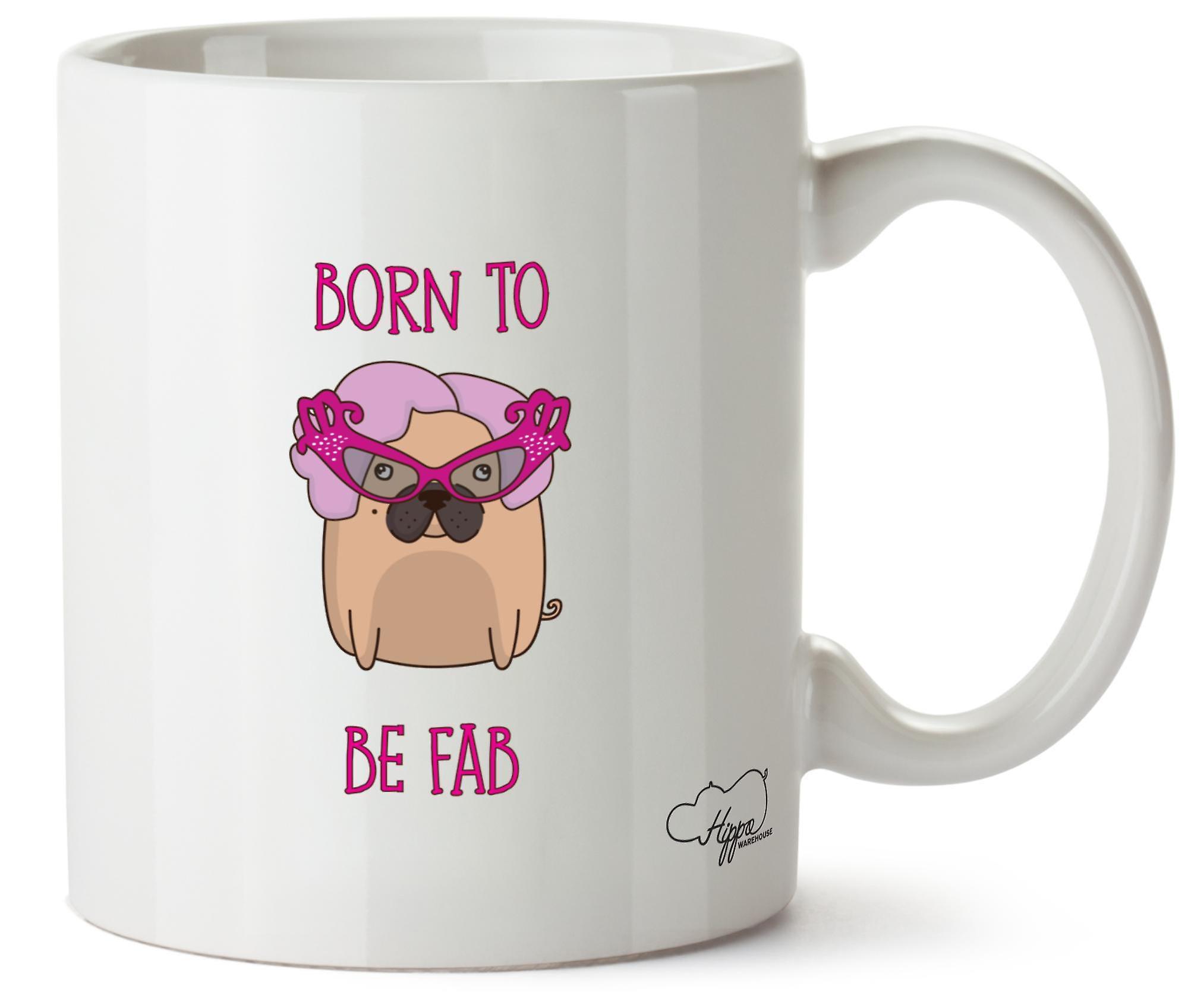 Hippowarehouse Born To Be Fab Dame Dog Printed Mug Cup Ceramic 10oz