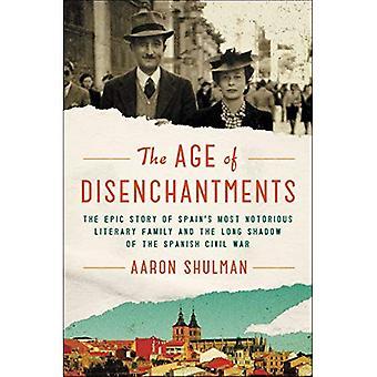 De leeftijd van Disenchantments: het epische verhaal van Spanje's meest beruchte literaire familie en de lange schaduw van de Spaanse burgeroorlog