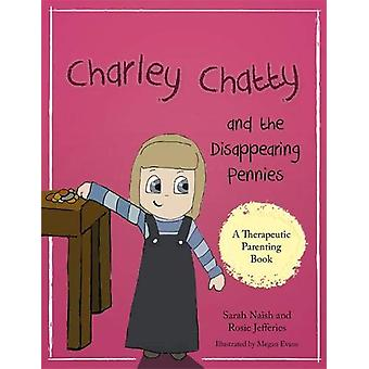 Charley Chatty and the Disappearing Pennies - A story about lying and