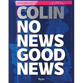 No hay noticias buenas noticias por Gianluigi Colin - libro 9780847860791