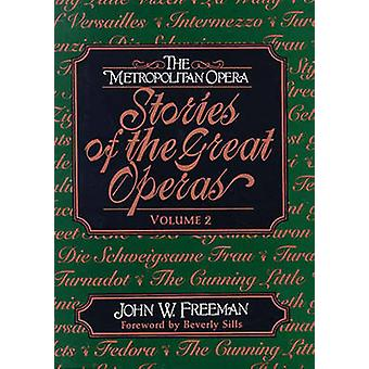 The Metropolitan Opera Stories of the Great Operas by Freeman & John