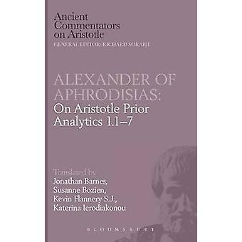 Alexander of Aphrodisias On Aristotle Prior Analytics 1.17 by Barnes & Jonathan