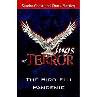 Wings of Terror The Bird Flu Pandemic by Ghost & Sandra & B