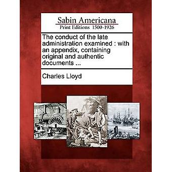 The conduct of the late administration examined  with an appendix containing original and authentic documents ... by Lloyd & Charles