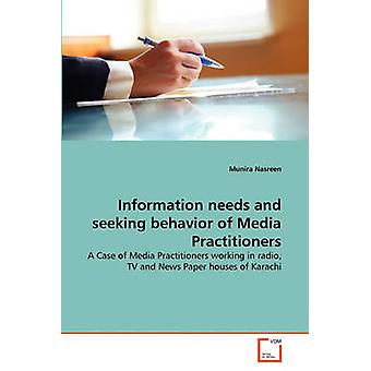 Information needs and seeking behavior of Media Practitioners by Nasreen & Munira