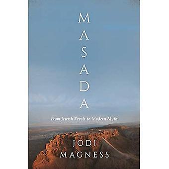 Masada: Von jüdischer Revolte zum modernen Mythos