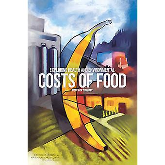 Exploring Health and Environmental Costs of Food - Workshop Summary by