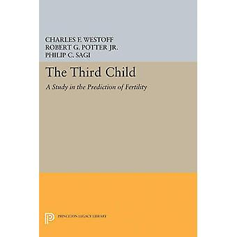 Third Child - A Study in the Prediction of Fertility by Charles F. Wes