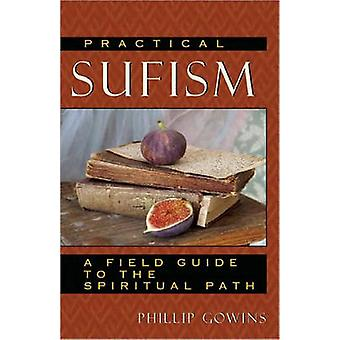 Practical Sufism - A Guide to the Spiritual Path Based on the Teaching