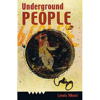 Underground People by Lewis Nkosi - 9780954702328 Book