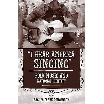 -I Hear America Singing - - Folk Music and National Identity by Rachel