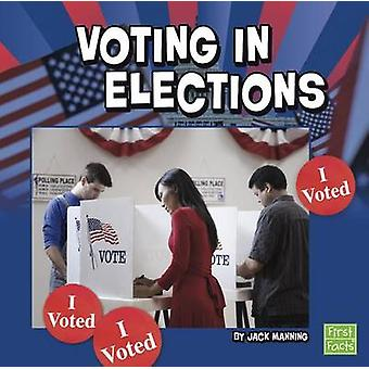 Voting in Elections by Jack Manning - 9781491403341 Book