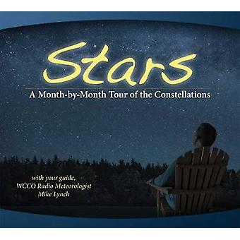 Stars - A Month-by-Month Tour of the Constellations - With Your Guide M