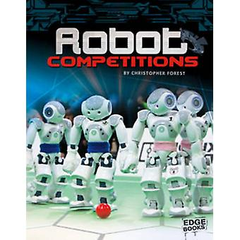 Robot Competitions by Christopher Forest - Nicola Ferrier - 978162065