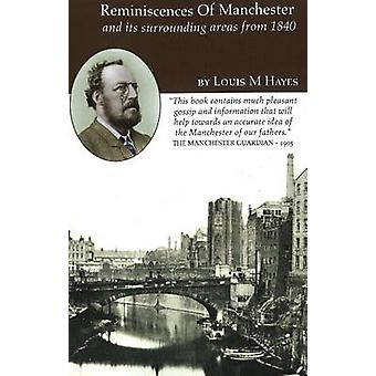Reminiscences of Manchester - and Its Surrounding Areas from 1840 by L
