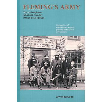 Fleming's Army - The Civil Engineers Who Built Canada's Intercolonial