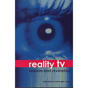 Reality TV - Realism and Revelation by Anita Biressi - Heather Nunn -