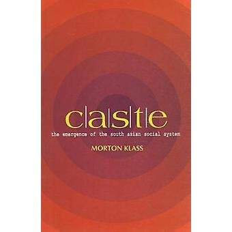 Caste - The Emergence of the South Asian Social System by Morton Klass