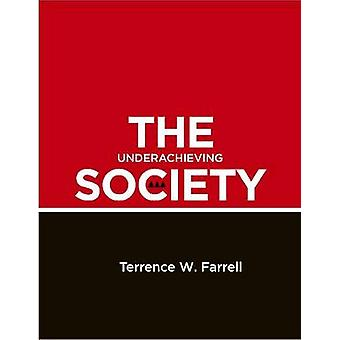 The Underachieving Society - Development Strategy and Policy in Trinid