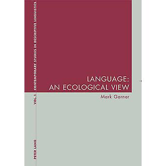 Language An Ecological View by Mark Garner