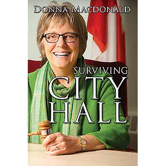 Surviving City Hall by Donna MacDonald - 9780889713208 Book
