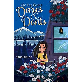 My Top Secret Dares & Don'ts by Trudi Trueit - 9781481469050 Book