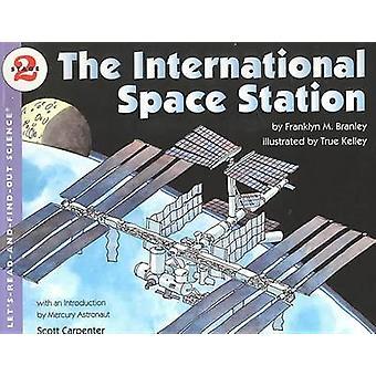 The International Space Station by Franklyn Mansfield Branley - True