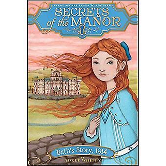 Histoire de Beth, 1914 (les Secrets du manoir)