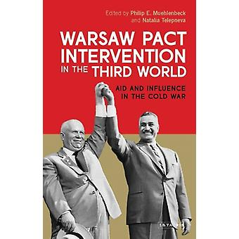 Warsaw Pact Intervention in the Third World by Philip Muehlenbeck
