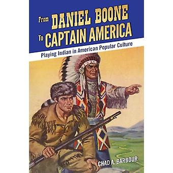 From Daniel Boone to Captain America by Chad A Barbour