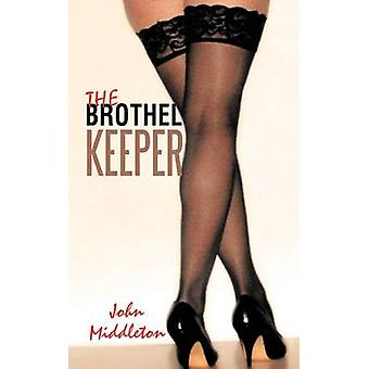 The Brothel Keeper by Middleton & John