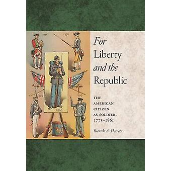 For Liberty and the Republic by Ricardo A. Herrera