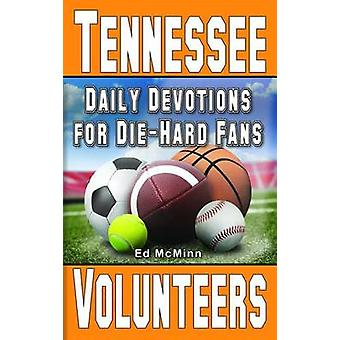 Daily Devotions for Die-Hard Fans Tennessee Volunteers by Ed McMinn -