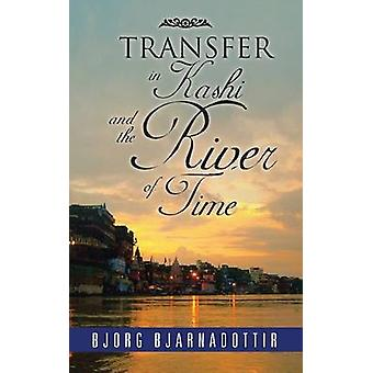 TRANSFER in Kashi and the River of Time by Bjarnadottir & Bjorg