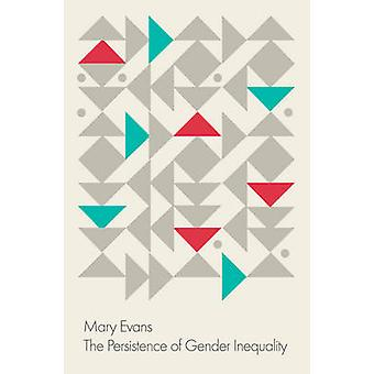 Persistence of Gender Inequality by Evans & Mary