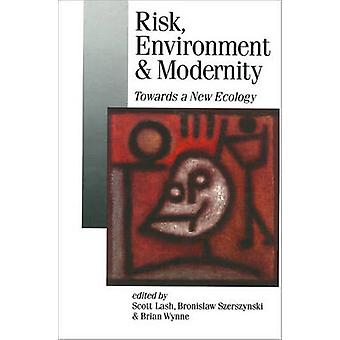 Risk Environment and Modernity Towards a New Ecology by Lash & Scott