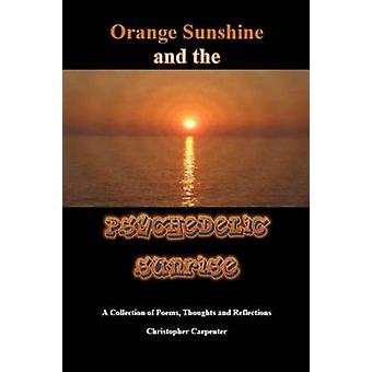 Orange Sunshine and the Psychedelic Sunrise by Carpenter & Christopher
