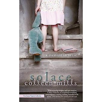 Solace A Memoir in Verse by Mills & Colleen