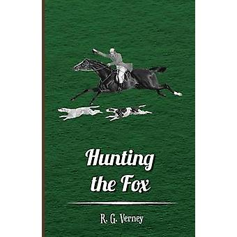 Hunting the Fox by Verney & R. G.