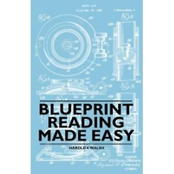 Blueprint Reading Made Easy by Walsh & Harold V.