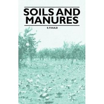 Soils and Manures by & S. P. Auld