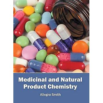 Medicinal and Natural Product Chemistry by Smith & Allegra