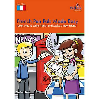 French Pen Pals Made Easy  A Fun Way to Write French and Make a New Friend by Leleu & Sinead