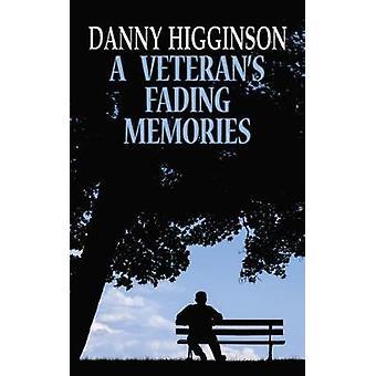 A Veterans Fading Memories by Higginson & Danny