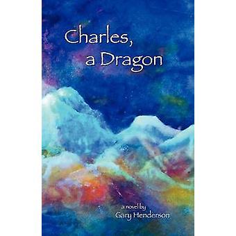 Charles A Dragon by Henderson & Gary L.