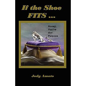 If the Shoe Fits by Amato & Jody