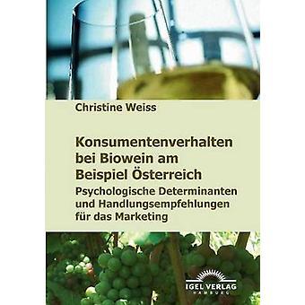 Konsumentenverhalten bei Biowein am Beispiel sterreich by Weiss & Christine