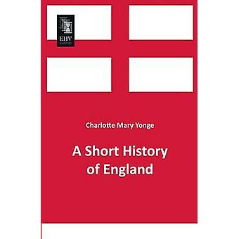 A Short History of England by Yonge & Charlotte Mary