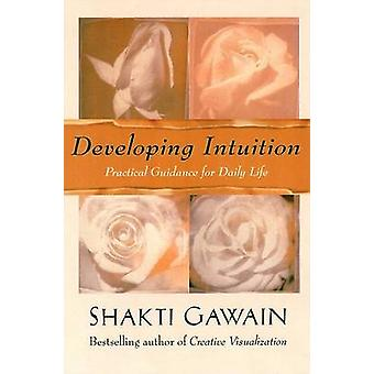 Developing Intuition - Practical Guidance for Daily Life (New edition)